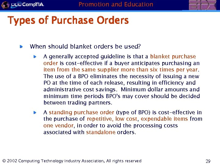 Promotion and Education Types of Purchase Orders When should blanket orders be used? A