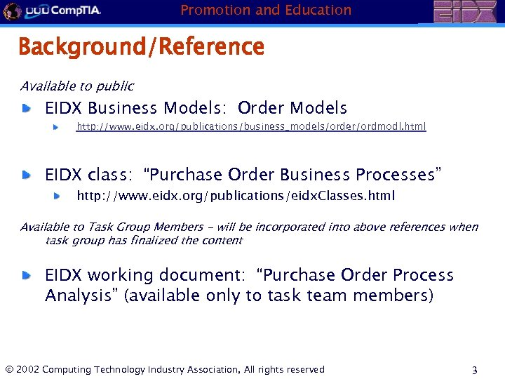 Promotion and Education Background/Reference Available to public EIDX Business Models: Order Models http: //www.