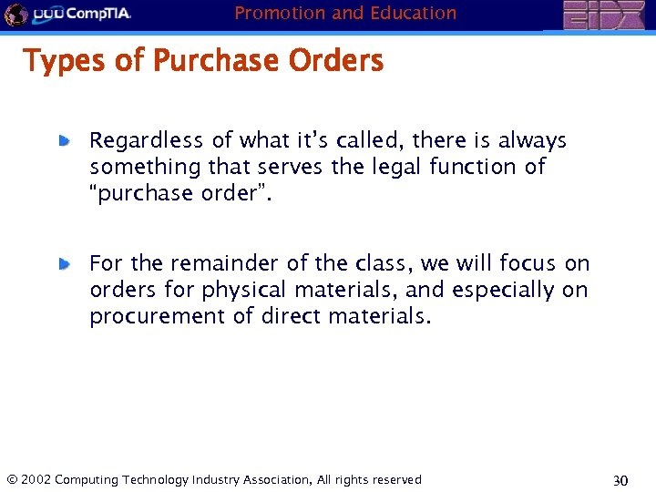 Promotion and Education Types of Purchase Orders Regardless of what it's called, there is