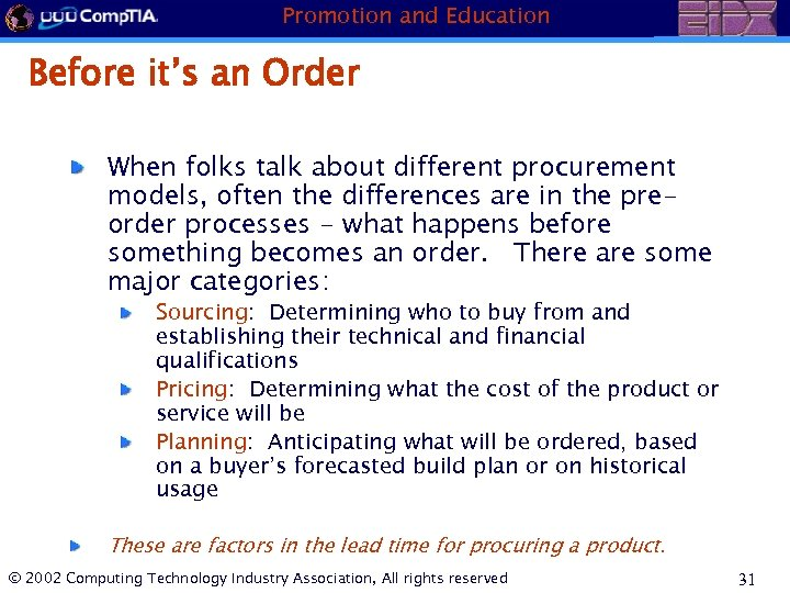 Promotion and Education Before it's an Order When folks talk about different procurement models,