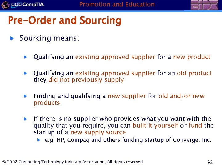Promotion and Education Pre-Order and Sourcing means: Qualifying an existing approved supplier for a