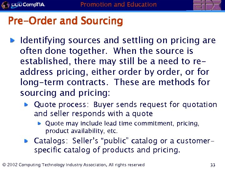 Promotion and Education Pre-Order and Sourcing Identifying sources and settling on pricing are often