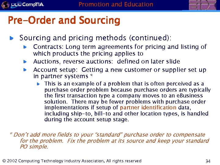 Promotion and Education Pre-Order and Sourcing and pricing methods (continued): Contracts: Long term agreements