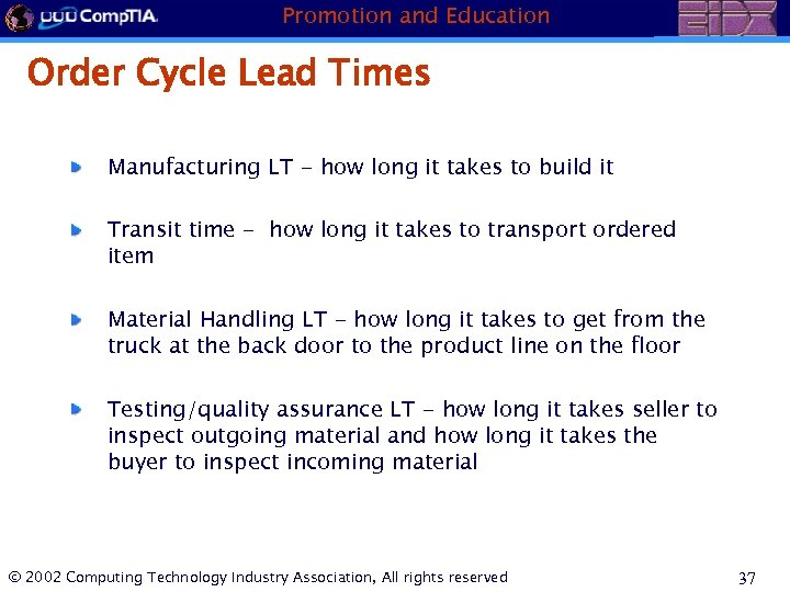 Promotion and Education Order Cycle Lead Times Manufacturing LT - how long it takes