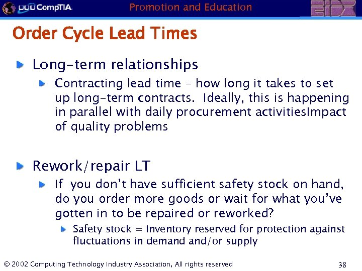 Promotion and Education Order Cycle Lead Times Long-term relationships Contracting lead time - how