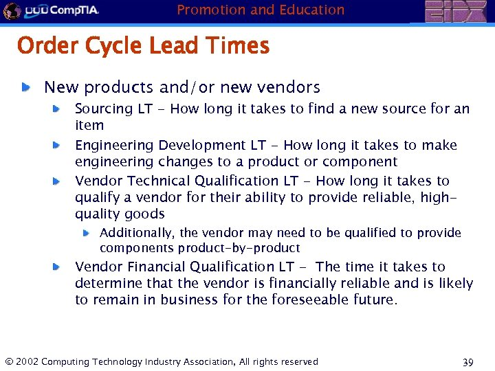 Promotion and Education Order Cycle Lead Times New products and/or new vendors Sourcing LT