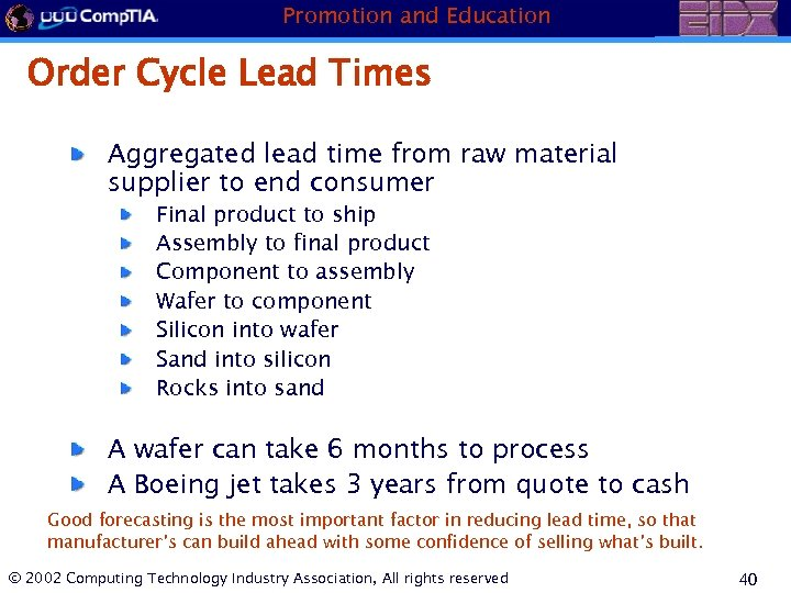 Promotion and Education Order Cycle Lead Times Aggregated lead time from raw material supplier