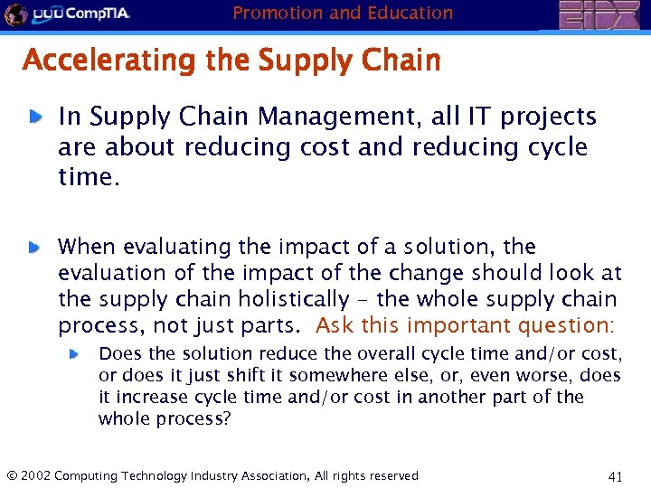 Promotion and Education Accelerating the Supply Chain In Supply Chain Management, all IT projects