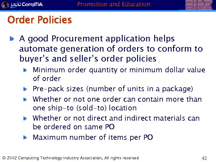 Promotion and Education Order Policies A good Procurement application helps automate generation of orders