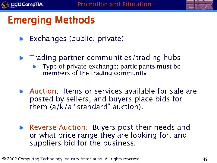 Promotion and Education Emerging Methods Exchanges (public, private) Trading partner communities/trading hubs Type of