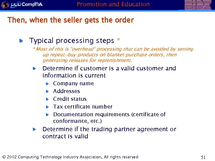 Promotion and Education Then, when the seller gets the order Typical processing steps *