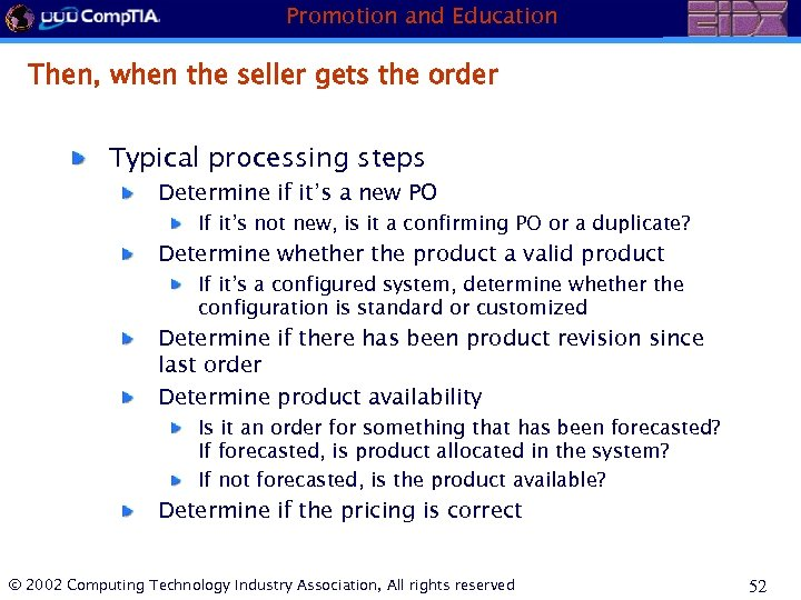 Promotion and Education Then, when the seller gets the order Typical processing steps Determine