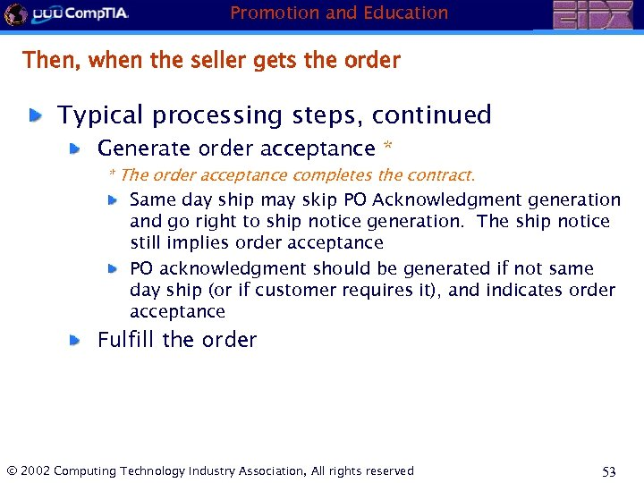 Promotion and Education Then, when the seller gets the order Typical processing steps, continued