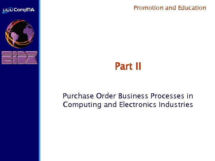 Promotion and Education Part II Purchase Order Business Processes in Computing and Electronics Industries