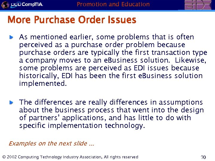 Promotion and Education More Purchase Order Issues As mentioned earlier, some problems that is