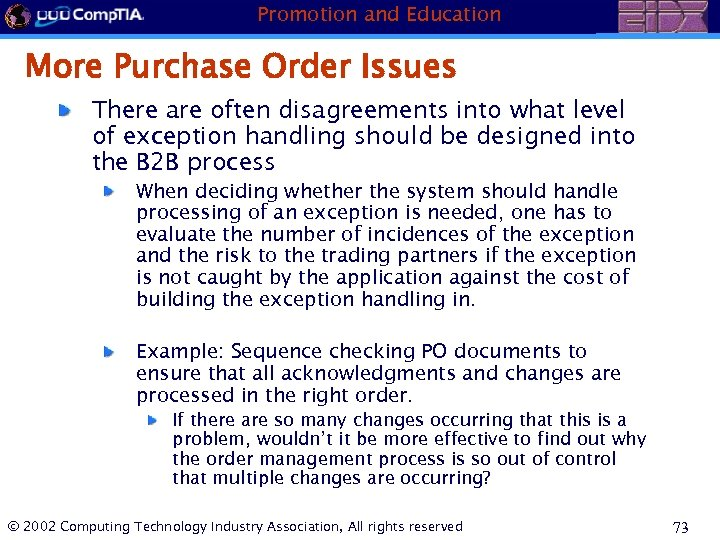 Promotion and Education More Purchase Order Issues There are often disagreements into what level