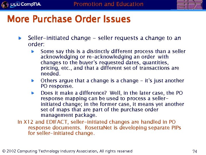 Promotion and Education More Purchase Order Issues Seller-initiated change - seller requests a change