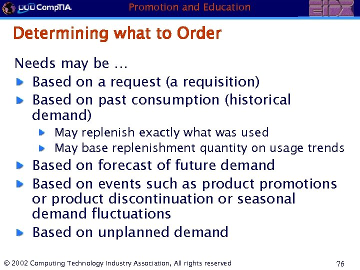 Promotion and Education Determining what to Order Needs may be … Based on a
