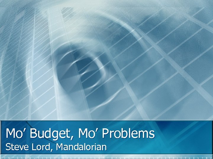 Mo' Budget, Mo' Problems Steve Lord, Mandalorian