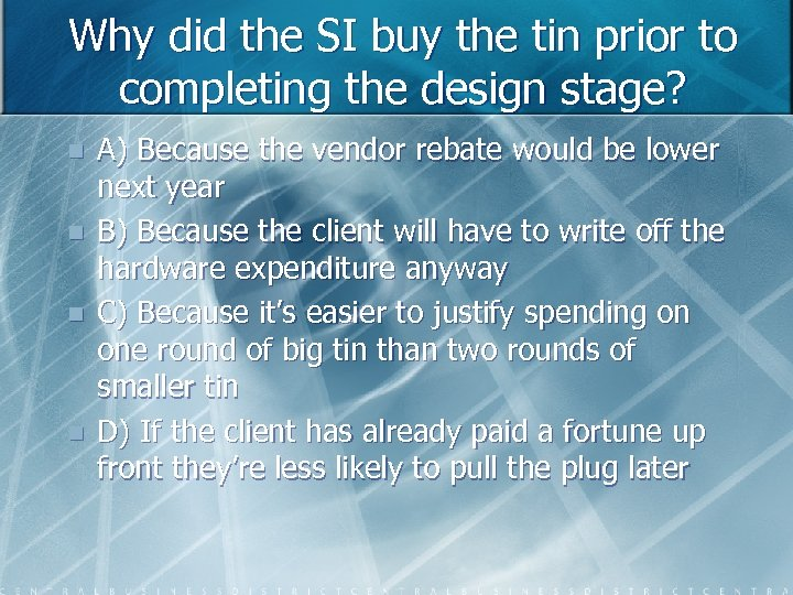 Why did the SI buy the tin prior to completing the design stage? n