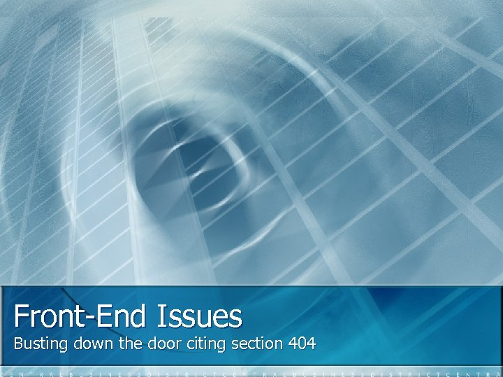 Front-End Issues Busting down the door citing section 404