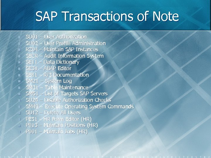 SAP Transactions of Note n n n n SU 01 – User Authorization SU