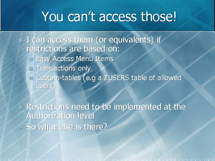 You can't access those! n I can access them (or equivalents) if restrictions are