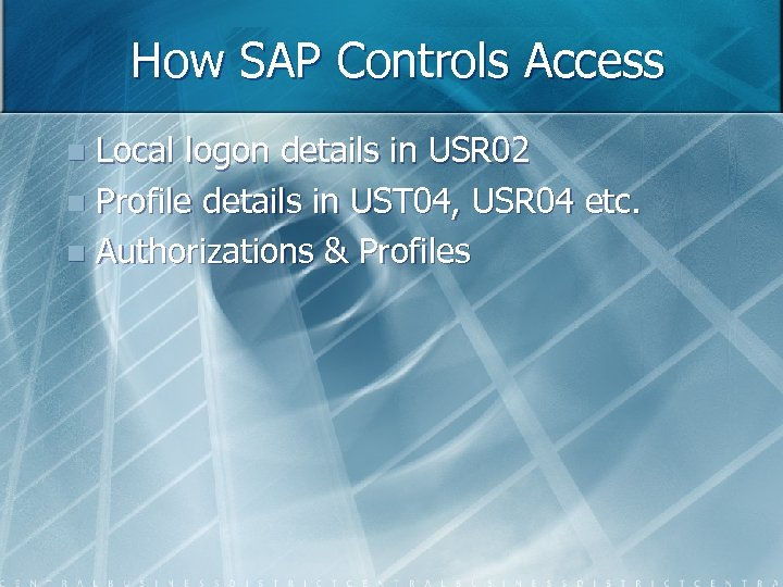 How SAP Controls Access Local logon details in USR 02 n Profile details in