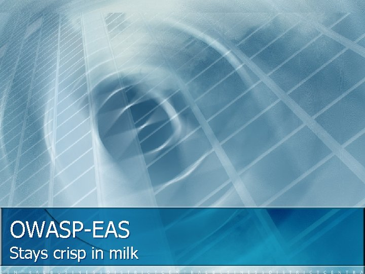 OWASP-EAS Stays crisp in milk