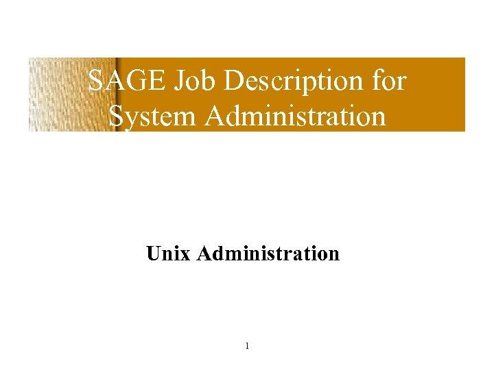SAGE Job Description for System Administration Unix Administration 1