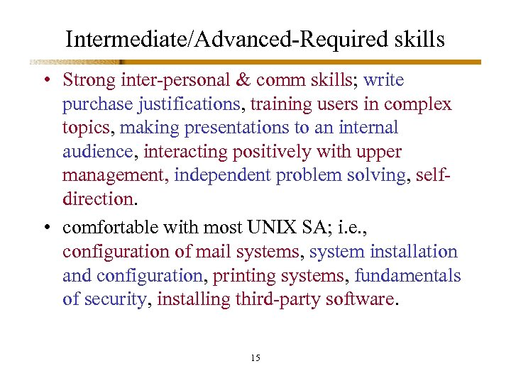Intermediate/Advanced-Required skills • Strong inter-personal & comm skills; write purchase justifications, training users in