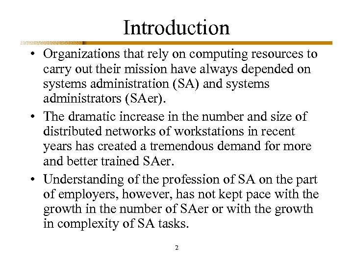 Introduction • Organizations that rely on computing resources to carry out their mission have
