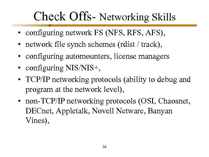 Check Offs- Networking Skills • • • configuring network FS (NFS, RFS, AFS), network