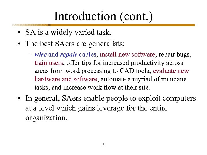 Introduction (cont. ) • SA is a widely varied task. • The best SAers