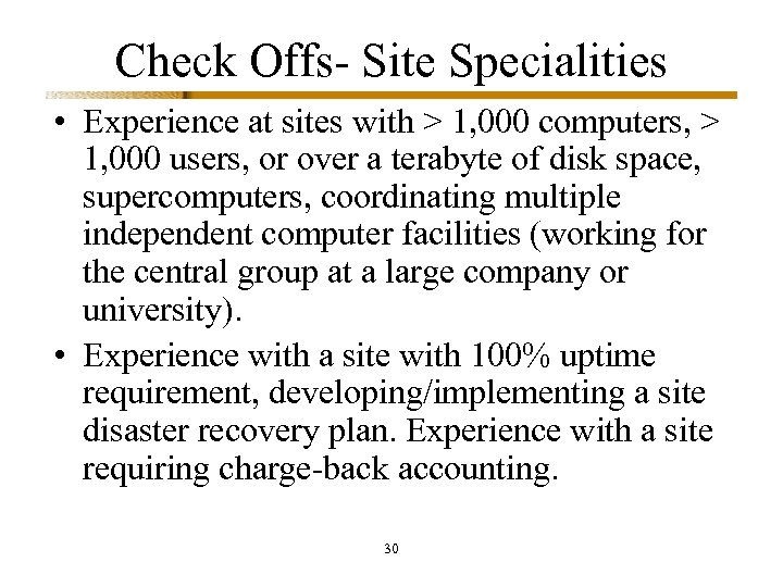 Check Offs- Site Specialities • Experience at sites with > 1, 000 computers, >