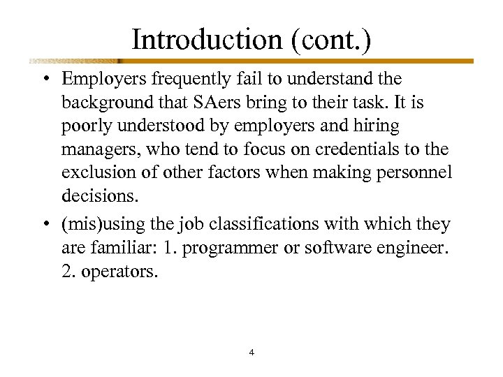 Introduction (cont. ) • Employers frequently fail to understand the background that SAers bring