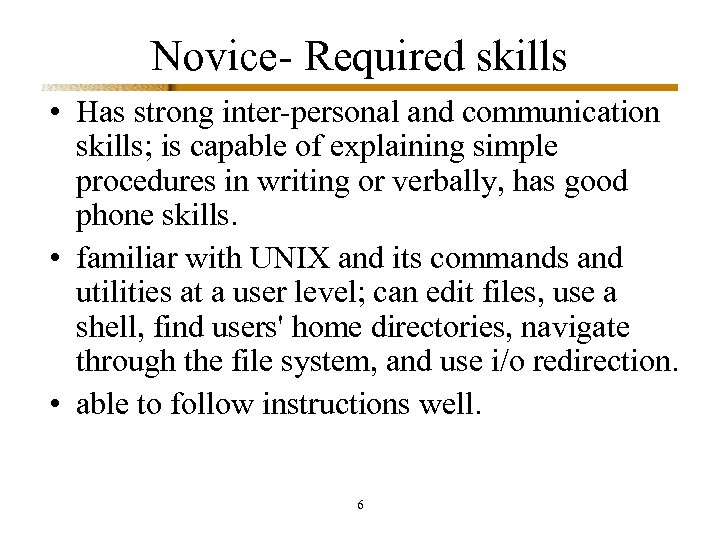 Novice- Required skills • Has strong inter-personal and communication skills; is capable of explaining