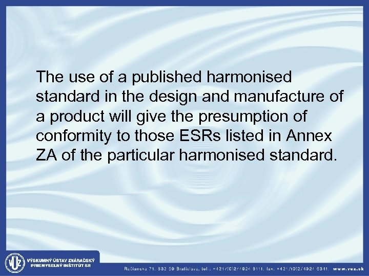 The use of a published harmonised standard in the design and manufacture of