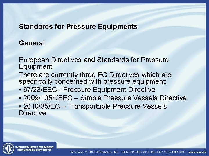 Standards for Pressure Equipments General European Directives and Standards for Pressure Equipment There are