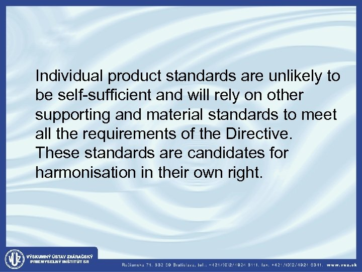 Individual product standards are unlikely to be self-sufficient and will rely on other