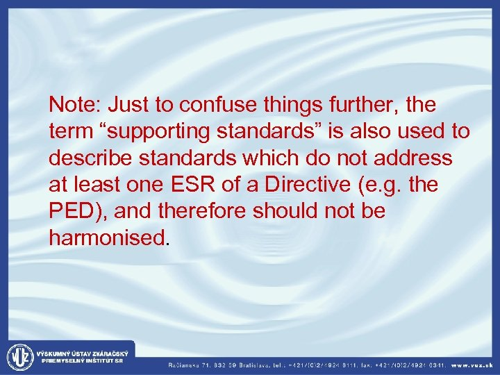 """Note: Just to confuse things further, the term """"supporting standards"""" is also used"""