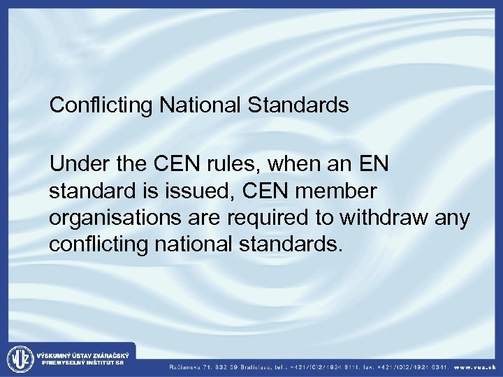 Conflicting National Standards Under the CEN rules, when an EN standard is issued,