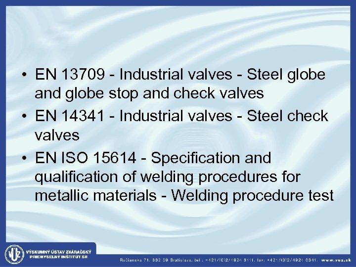 • EN 13709 - Industrial valves - Steel globe and globe stop and