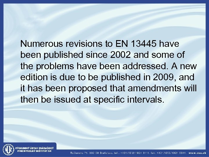 Numerous revisions to EN 13445 have been published since 2002 and some of