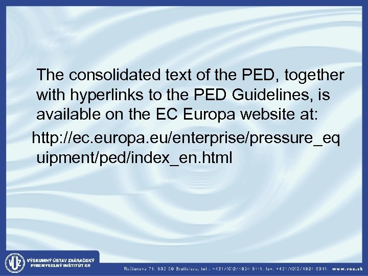 The consolidated text of the PED, together with hyperlinks to the PED Guidelines,