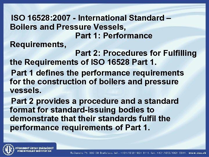 ISO 16528: 2007 - International Standard – Boilers and Pressure Vessels, Part 1: