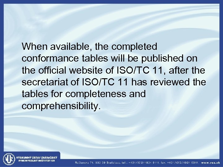 When available, the completed conformance tables will be published on the official website