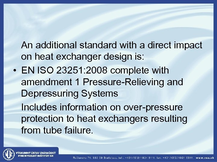 An additional standard with a direct impact on heat exchanger design is: •