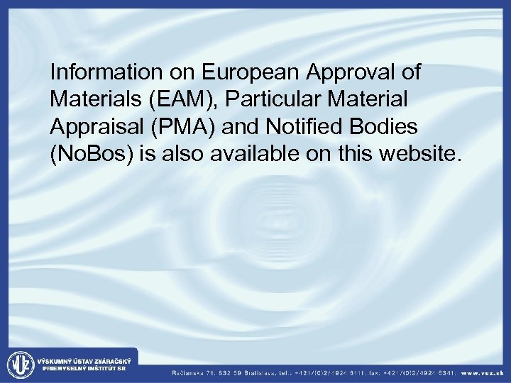 Information on European Approval of Materials (EAM), Particular Material Appraisal (PMA) and Notified