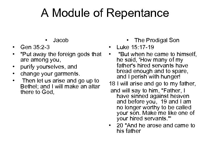 A Module of Repentance • • • Jacob Gen 35: 2 -3